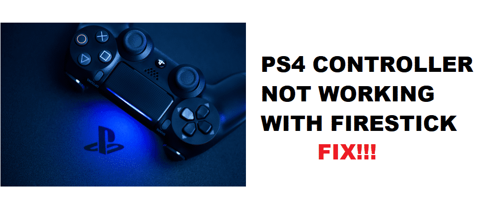 ps4 controller not pairing with fire stick