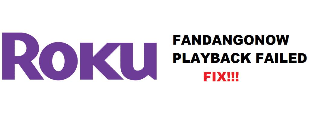 roku fandangonow playback failed
