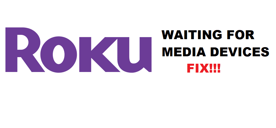 roku media player waiting for media devices