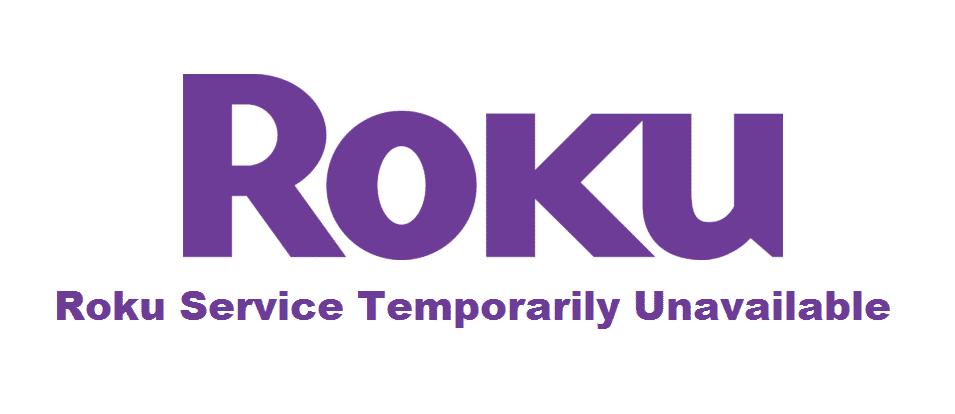 roku service temporarily unavailable