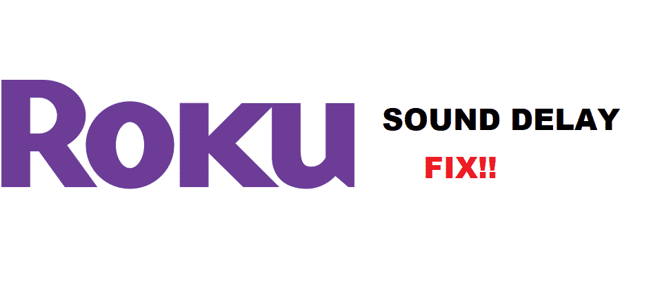 roku sound delay