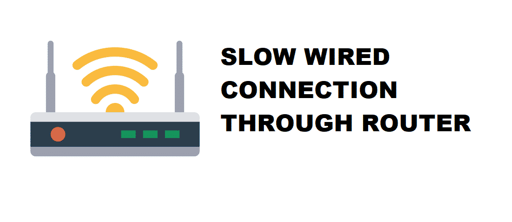 slow wired connection through router