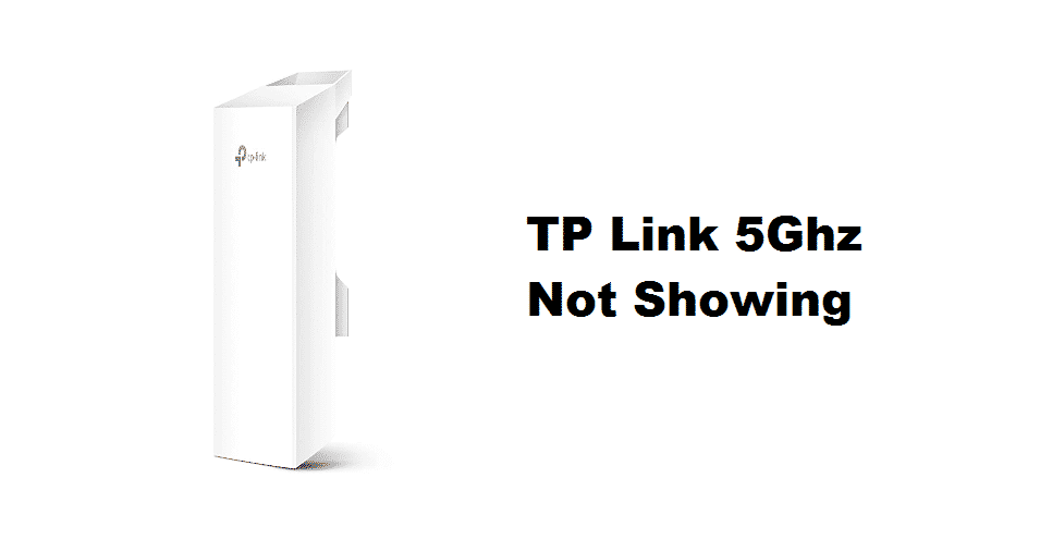 tp link 5ghz not showing