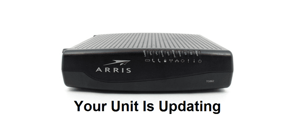 arris your unit is updating