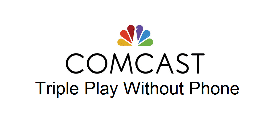 comcast triple play without phone