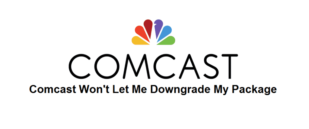 comcast won't let me downgrade