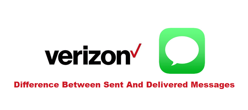 difference between sent and delivered verizon
