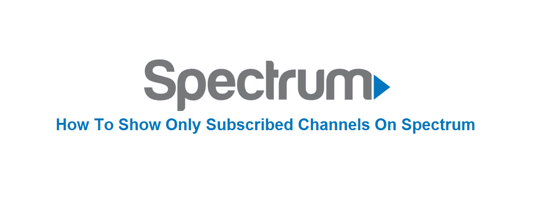 how to show only subscribed channels on spectrum