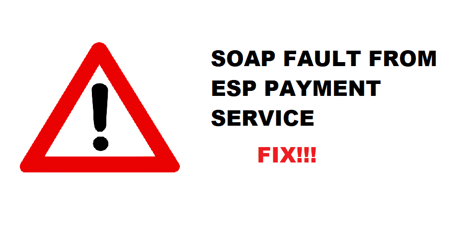 received a soap fault from esp payment service (sh500.33)