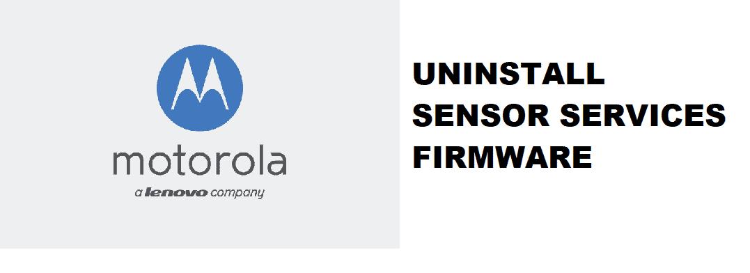 uninstall motorola sensor services firmware