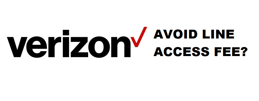 verizon how to avoid line access fee