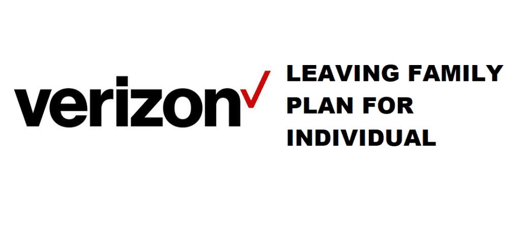 verizon leaving family plan for an individual