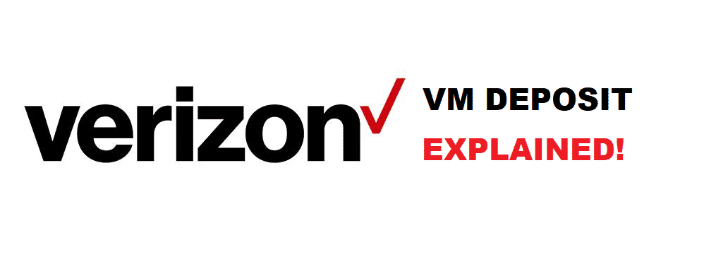 verizon what does vm deposit mean