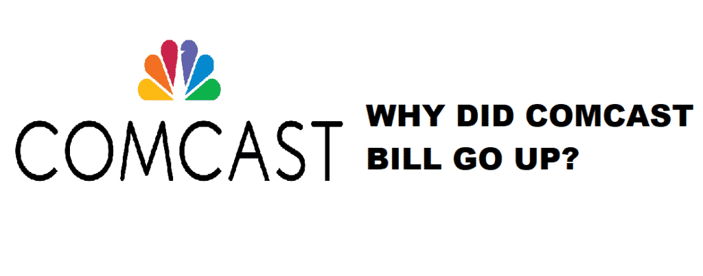 why did comcast bill go up
