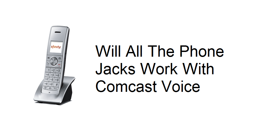 will all the phone jacks work with comcast voice