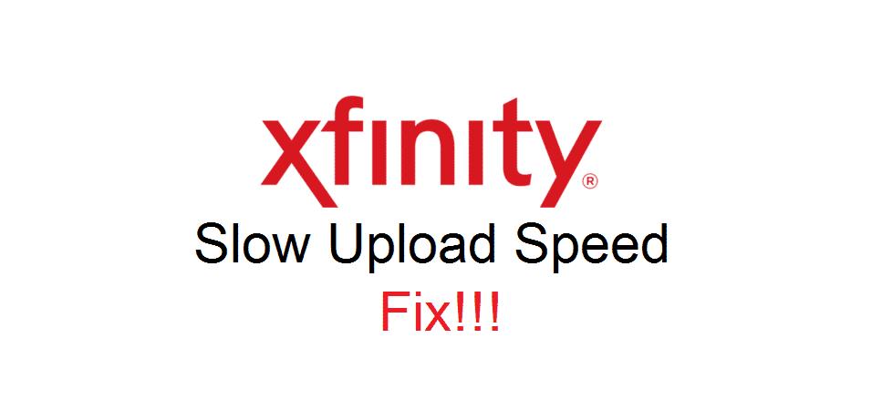 xfinity slow upload speed