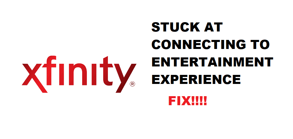 xfinity stuck welcome connecting to your entertainment experience