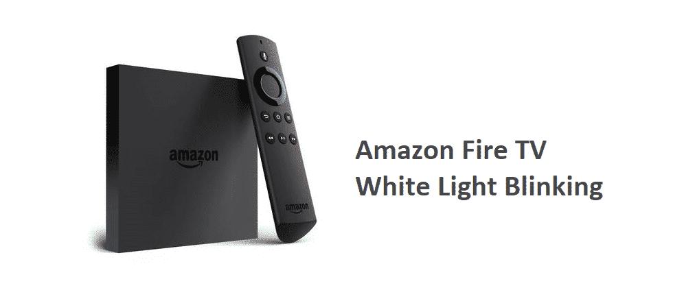 amazon fire tv white light blinking