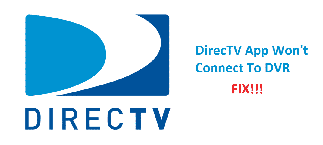 directv app won't connect to dvr