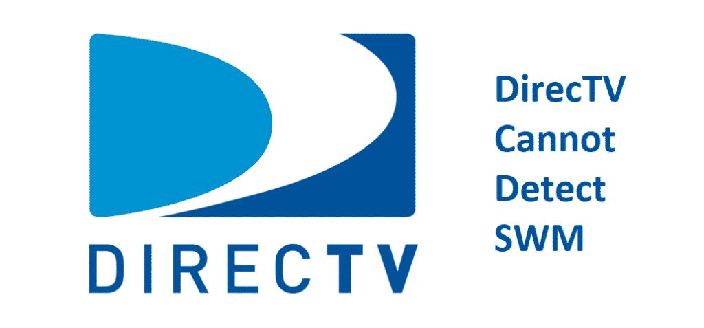 directv cannot detect swm