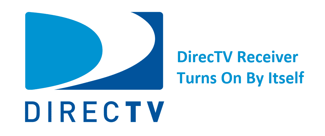 directv receiver turns on by itself