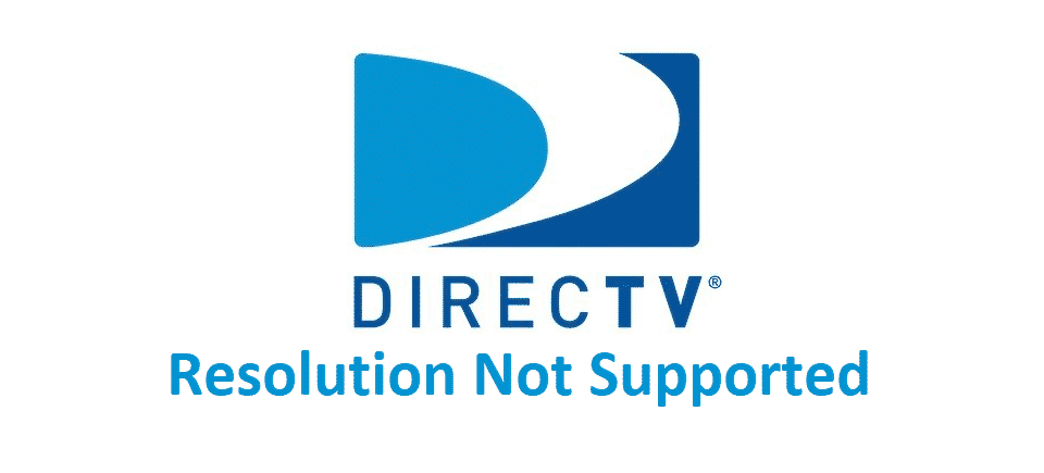 directv resolution not supported