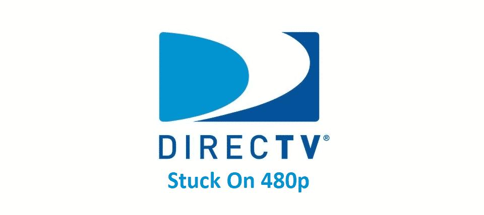 directv stuck on 480p