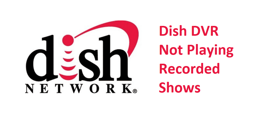 dish dvr not playing recorded shows