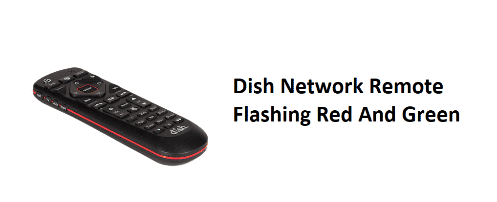 dish network remote flashing red and green