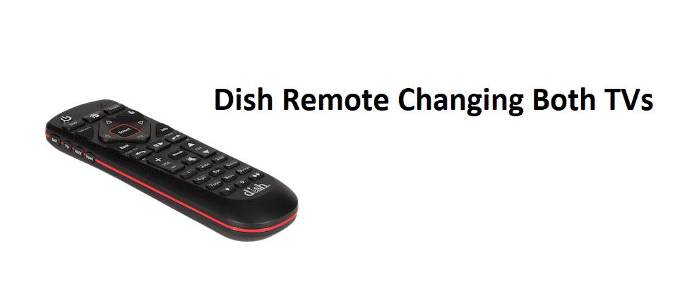 dish remote changing both tvs