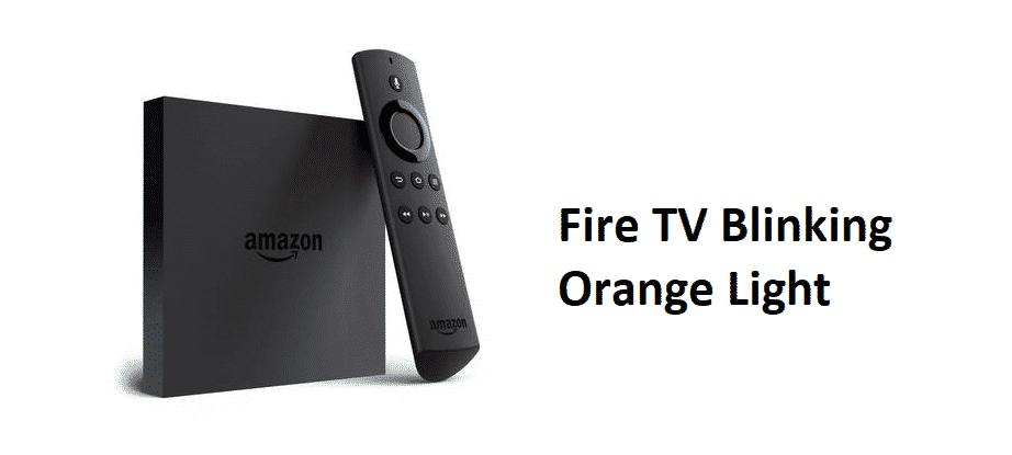 fire tv blinking orange light