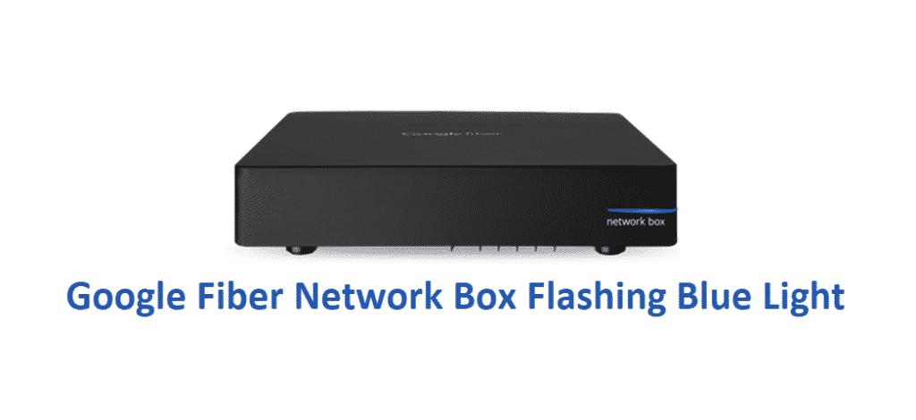google fiber network box flashing blue light