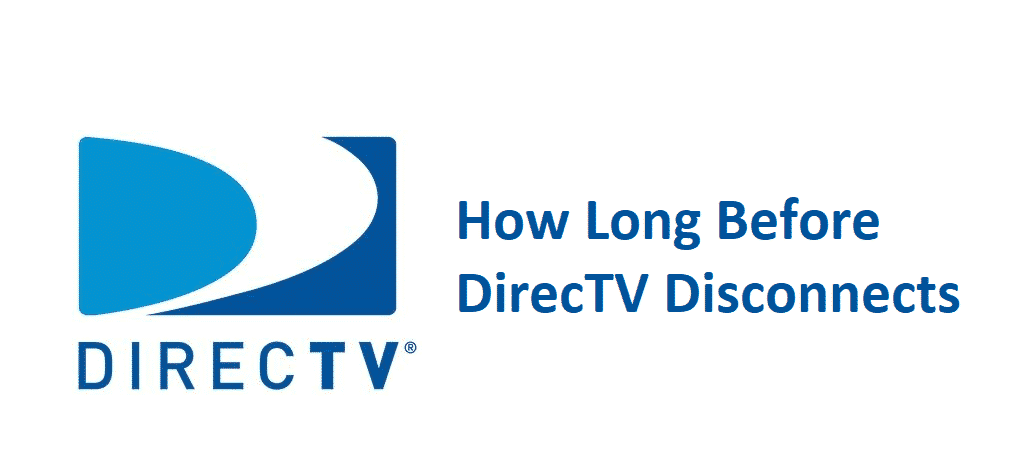 how long before directv disconnects