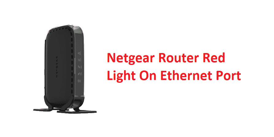 netgear router red light on ethernet port