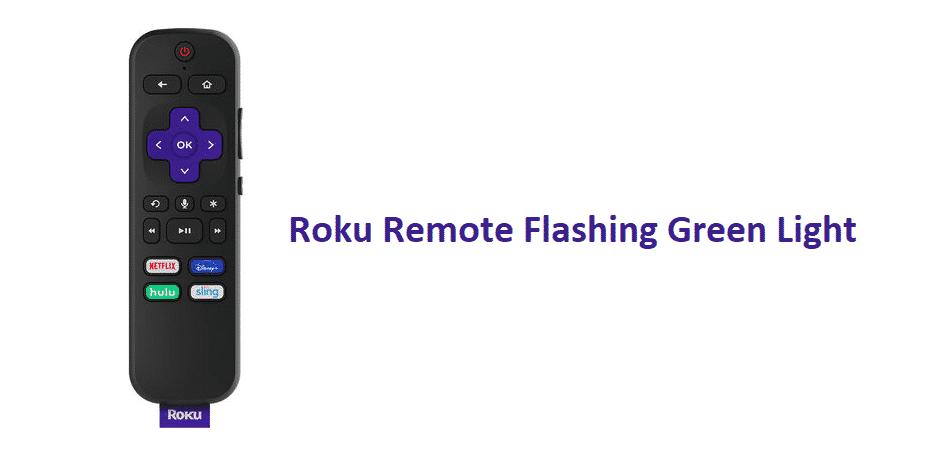 roku remote flashing green light