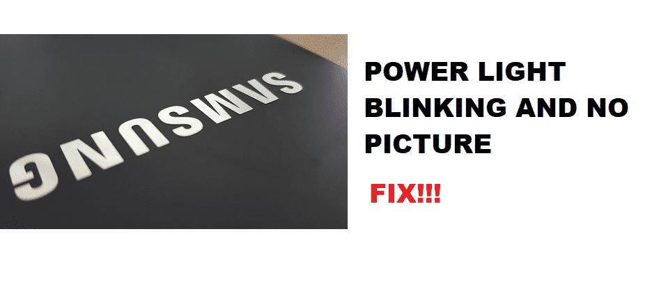 samsung tv power light blinking no picture