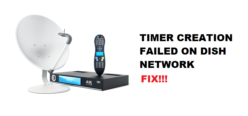 timer creation failed dish network