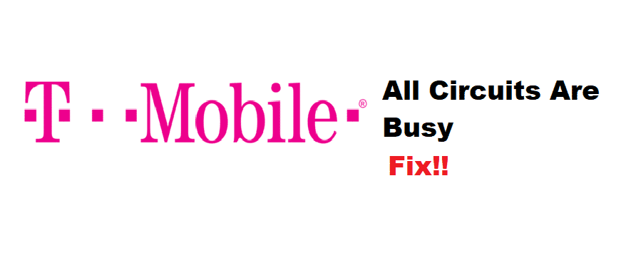 all circuits are busy tmobile