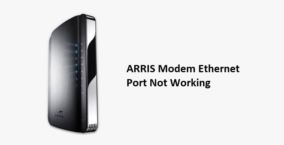 arris modem ethernet port not working