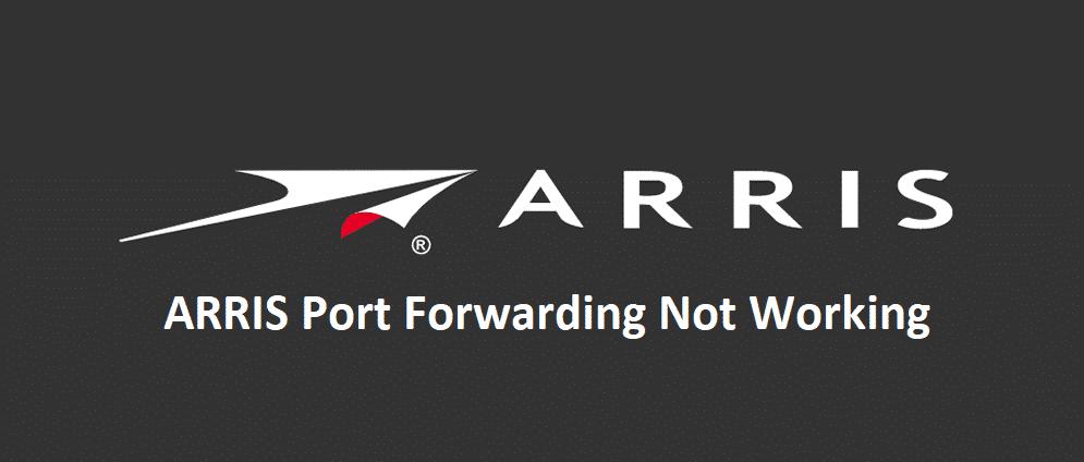 arris port forwarding not working