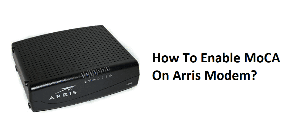 how to enable moca on arris modem