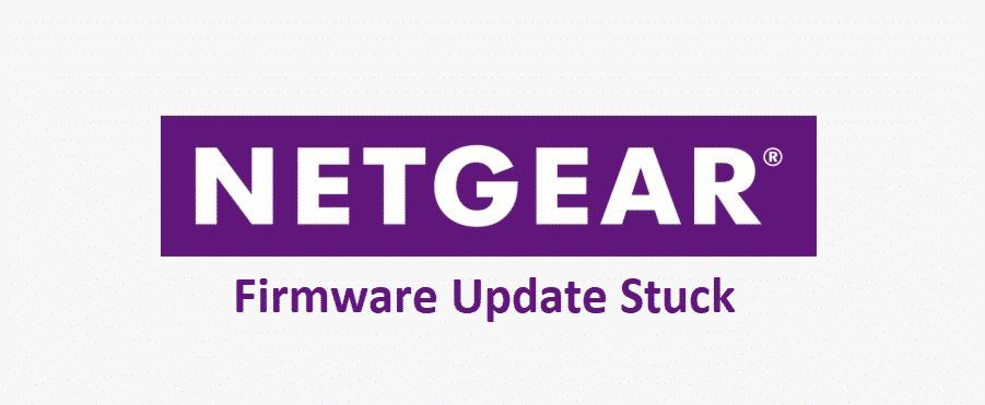 Netgear Firmware Update Stuck: 3 Ways To Fix - Internet Access Guide
