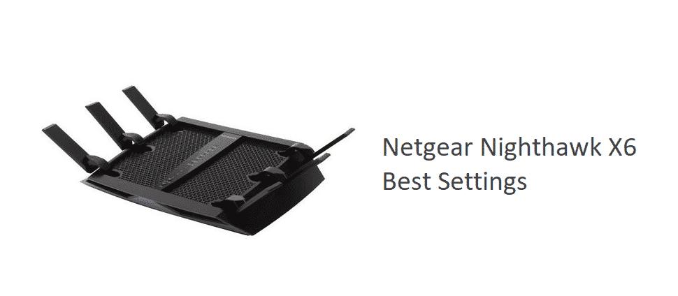 netgear nighthawk x6 best settings
