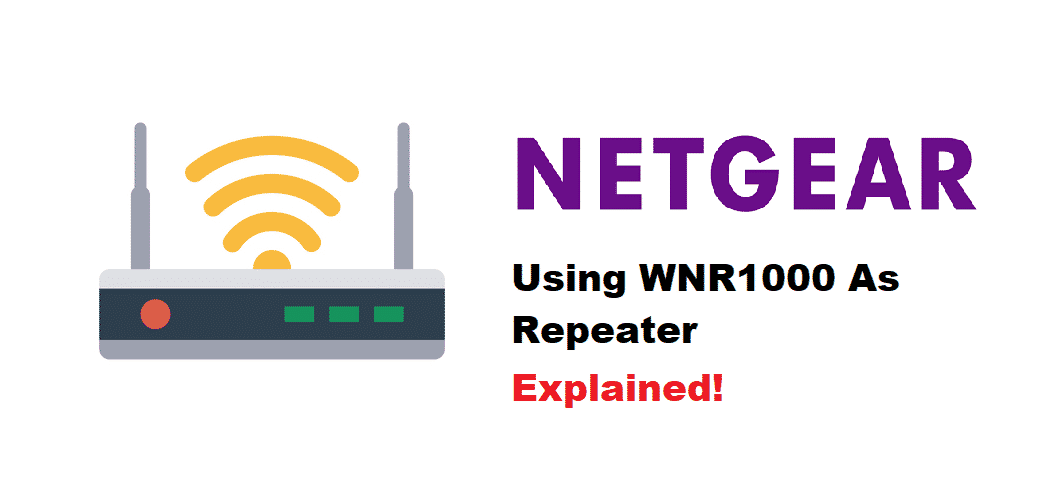 netgear router wnr1000 as repeater