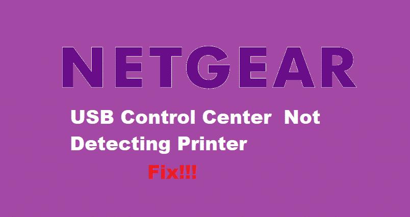 netgear usb control center not detecting printer