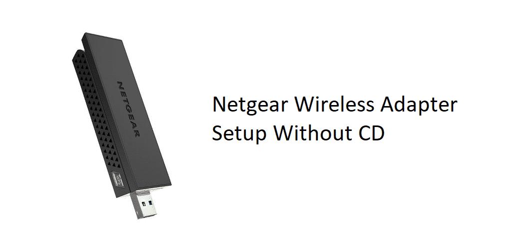 netgear wireless adapter setup without cd