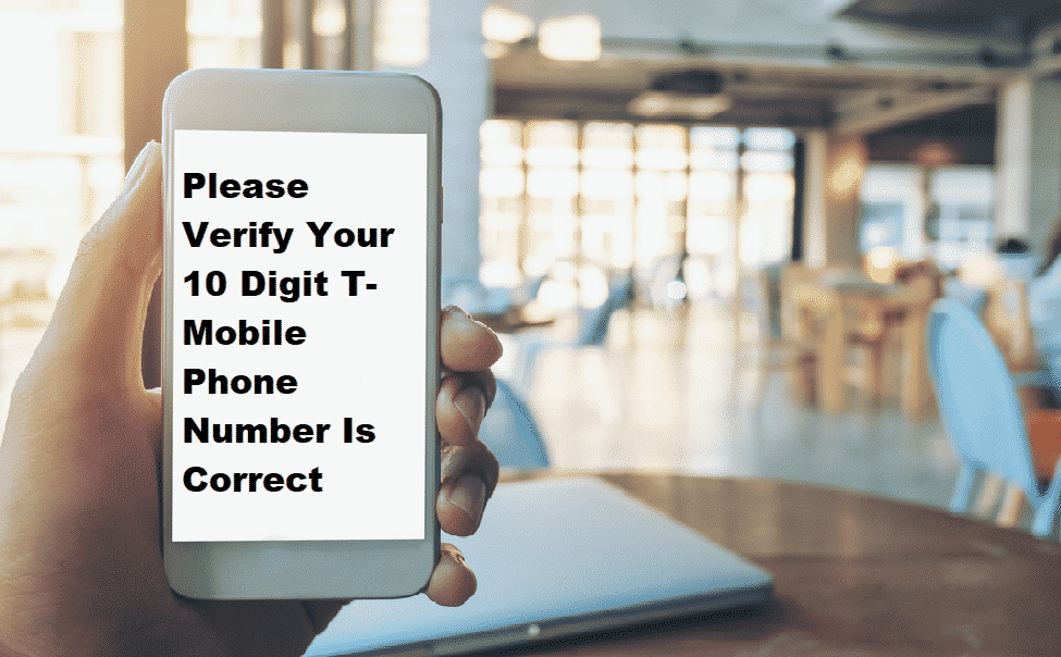 please verify your 10 digit t mobile phone number is correct