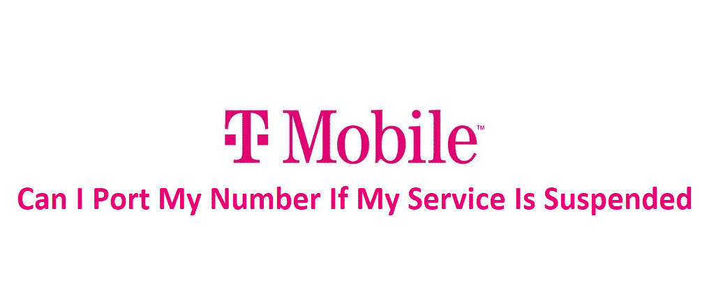 t mobile can i port my number if my service is suspended