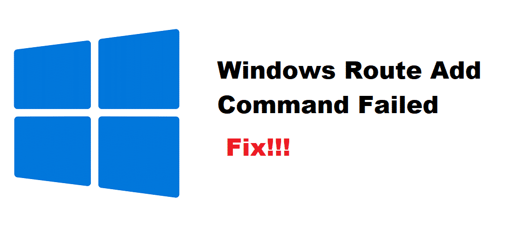 windows route add command failed [adaptive]: returned error code 1