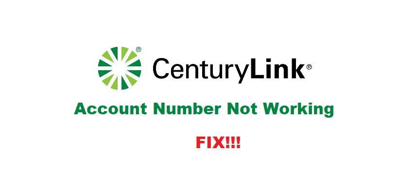 centurylink account number not working